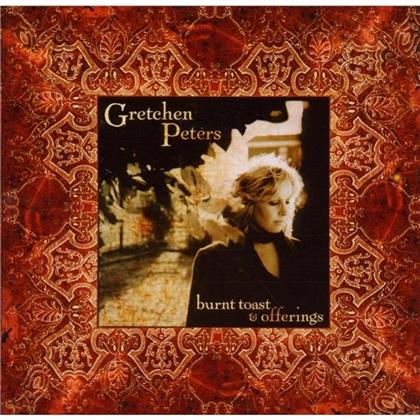 Gretchen Peters - Burn Toast And Offerings
