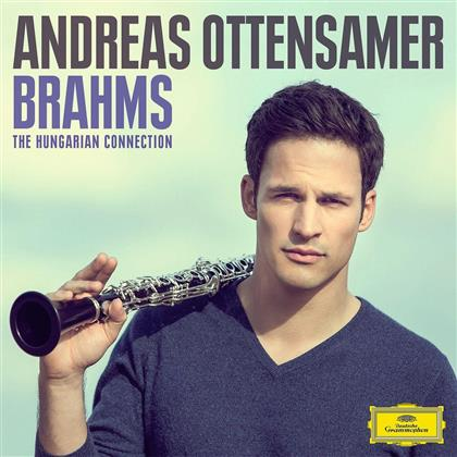 Johannes Brahms (1833-1897) & Andreas Ottensamer - The Hungarian Connection