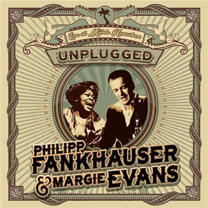 Philipp Fankhauser & Margie Evans - Unplugged - Live At Mühle Hunziken (CD + DVD)