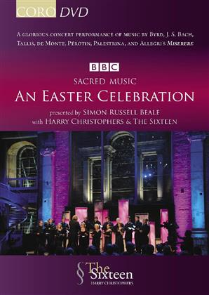 The Sixteen & Harry Christophers - Sacred Music: An Easter Celebration - Presented by Simon Russell Beale (BBC)