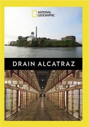 Drain Alcatraz (National Geographic)