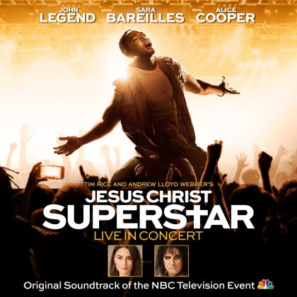 John Legend, Sara Bareilles, Alice Cooper, +, Andrew Lloyd Webber, … - Jesus Christ Superstar - Live In Concert - OST Of The NBC Television Event (2 CDs)
