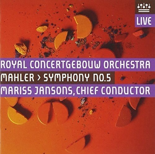 Gustav Mahler (1860-1911), Mariss Jansons & Royal Concertgebouw Orchestra - Symphony No. 5 - Symphonie Nr. 5 (UHQCD)