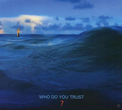 Papa Roach - Who Do You Trust?
