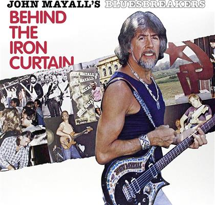 John Mayall - Behind The Iron Curtain (2019 Reissue)