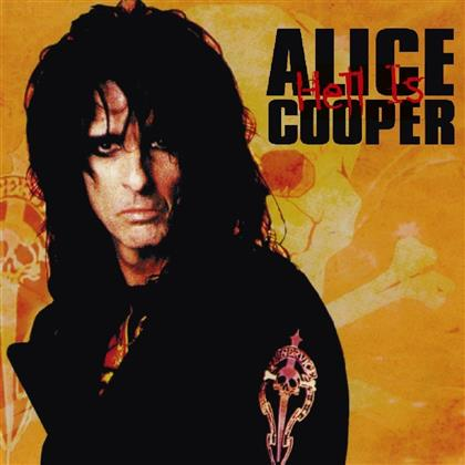 Alice Cooper - Hell Is (Music On CD, 2019 Reissue)
