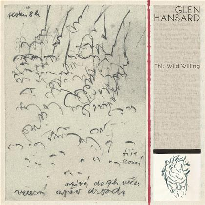 Glen Hansard (Frames/Swell Season/Once) - This Wild Willing