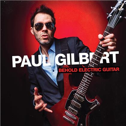 Paul Gilbert (Racer X/Mr. Big) - Behold Electric Guitar