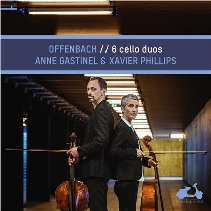 Jacques Offenbach (1819-1880), Anne Gastinel & Xavier Phillips - 6 Cello Duos