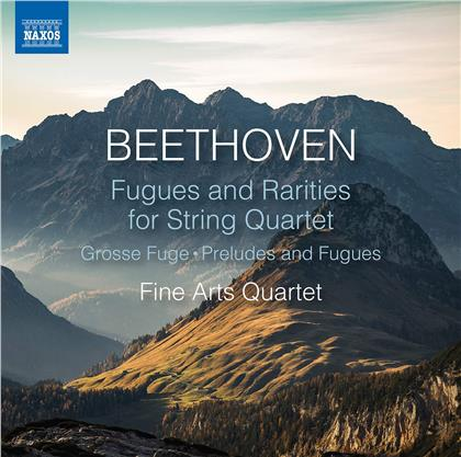 Fine Arts Quartet & Ludwig van Beethoven (1770-1827) - Fugues & Rarities String Quartet